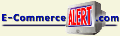 LINK TO: E-CommerceALERT.com Home Page.